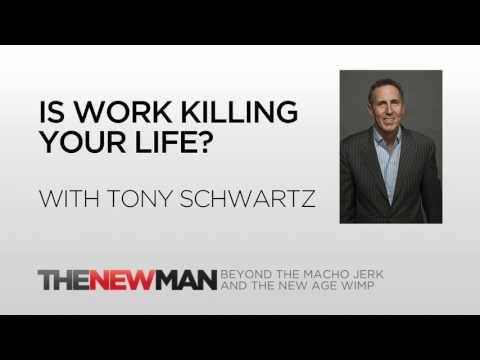 Tony Schwartz   The Energy Project: Create Work Life Balance   The New Man Podcast with Tripp Lanier