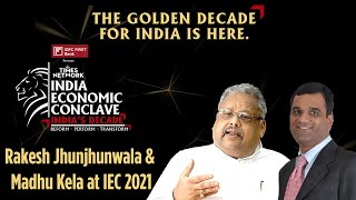 India's Breakout Decade | Rakesh Jhunjhunwala, Madhusudan Kela | India Economic Conclave 2021