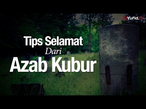 Ceramah Agama Islam: Tips Selamat Dari Azab Kubur - Ustadz Dr. Sofyan Fuad Baswedan, M.A.