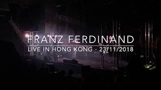 Franz Ferdinand @ Southorn Stadium HK, 2018 (4 songs)