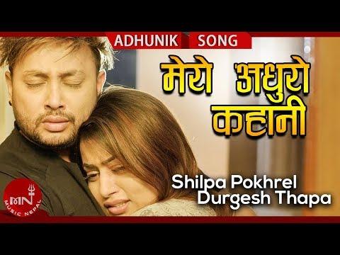 Shilpa Pokhrel New Song | Mero Adhuro Kahani | Durgesh Thapa | Saurabhi Gadal | Nepali Adhunik Song