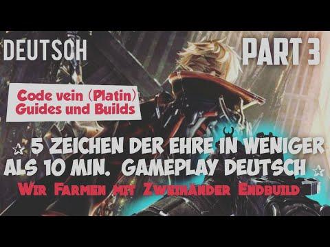 Code Vein  Guides (mit Endbuild) ✰ 5 Zeichen Der Ehre In Weniger Als 10min.  ✰ Gameplay Deutsch ✰