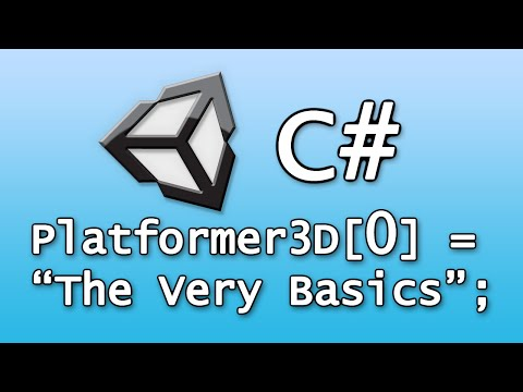 [Beginner] Intro to C# in Unity--Simple 3D Platformer | Tutorial Element 0: The Very Basics