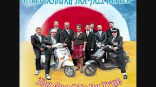 Too Good to be True - St-Petersburg Ska-Jazz  Review