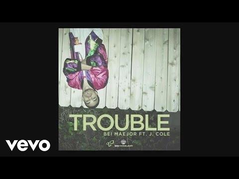Bei Maejor - Trouble (Audio) ft. J. Cole