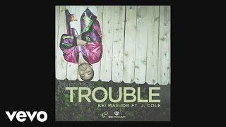 Bei Maejor - Trouble (Audio) ft. J. Cole YouTube Videos