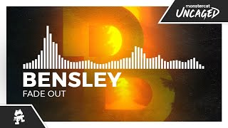 Bensley - Fade Out [Monstercat Release]