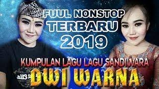 FUUL NONSTOP KUMPULAN LAGU SANDIWARA DWI WARNA TERBARU 2019