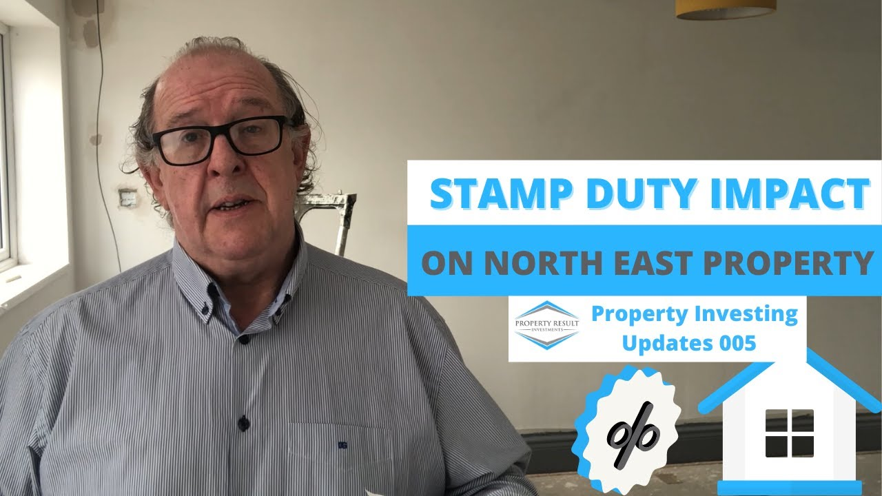 Stamp Duty Impact on North East Property | Property Investing Updates 005