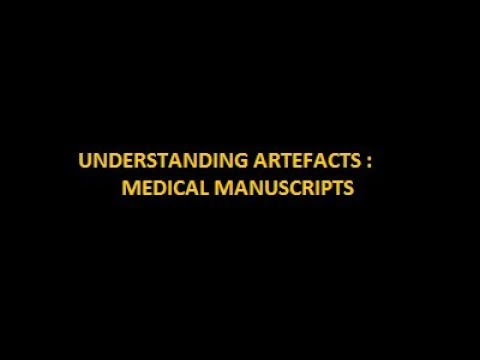Understanding Artefacts #1: Medical Manuscripts