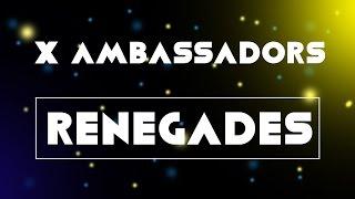 Renegades - X Ambassadors / Lyrics