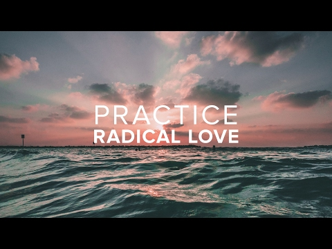 Practice Radical Love - Peter Tanchi