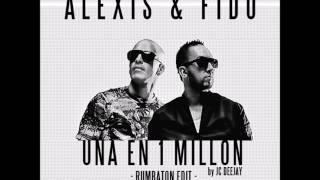 Alexis & Fido - Una en un millón (Rumbaton JC DeejayEdit)