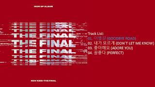 Ikon – new kids : the final release date: 2018.10.01 - '이별길(goodbye road)' m/v https://youtu.be/2o6drabbfoo track list: 01. 이별길 (goodbye road) 02. 내가 ...
