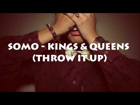 SoMo - Kings & Queens (Throw It Up)