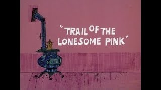 Pink Panther: TRAIL OF THE LONESOME PINK (TV version, laugh track)