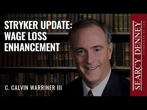 Stryker Update: Wage Loss Enhancement