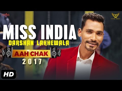 Darshan Lakhewala : Miss India (Full Video) Aah Chak 2017   New Punjabi Songs 2017   Saga Music