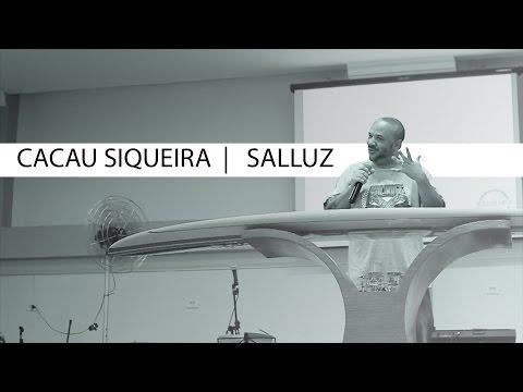 Cacau Siqueira | Salluz - Bola De Neve São Mateus