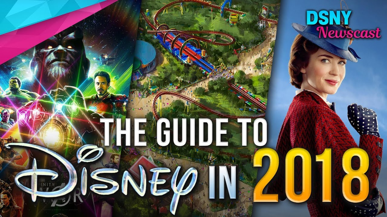 THE 2018 GUIDE To Disney Parks & Movies in 2018 - Disney News - 1/02/18 - YouTube