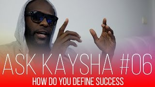 Ask Kay #06 - How do you define success