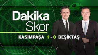 Dakika Skor - Kasımpaşa 1 - 0 Beşiktaş (4 Nisan 2021)