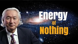 Dark Energy: The 'Energy Of Nothing' And How Does It Influences The Universe? Dr. Michio Kaku