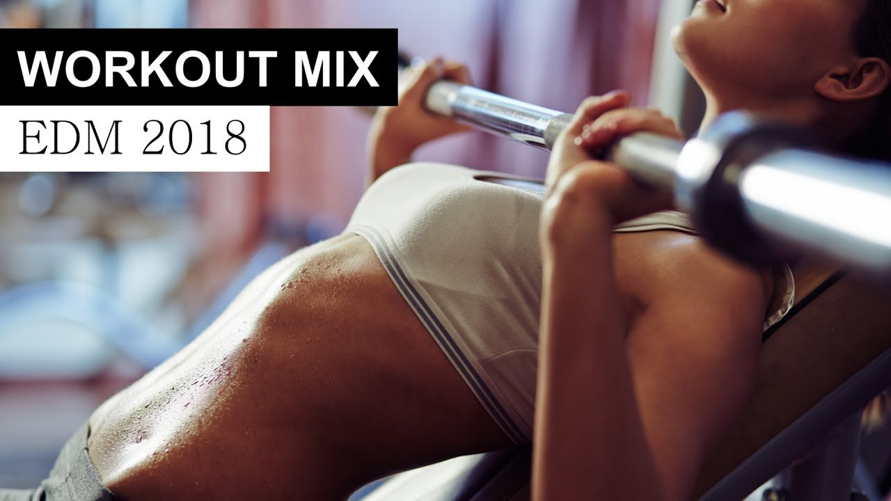 Workout Motivation Mix 2018 – EDM House Electro Music