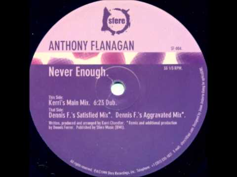 Anthony Flanagan - Never Enough (Dennis F.'s Satisfied Mix)