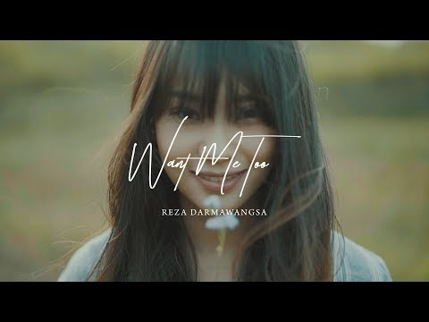 Reza Darmawangsa - Want Me Too (Official MV)
