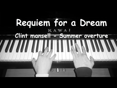 Requiem for a dream Clint mansell  Summer overture  Piano