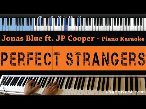 Jonas Blue - Perfect Strangers ft. JP Cooper - LOWER Key (Piano Karaoke / Sing Along)