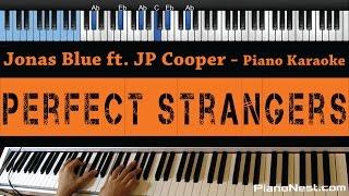 Download Mp3 Jonas Blue - Perfect Strangers Ft. Jp Cooper - Lower Key  Piano Karaoke / Sing A