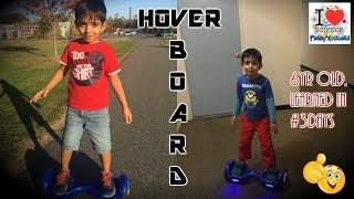 Hoverboard | 6 year Old | Swagtron T1 | 3 Days Challenge | Prakhar Trikha