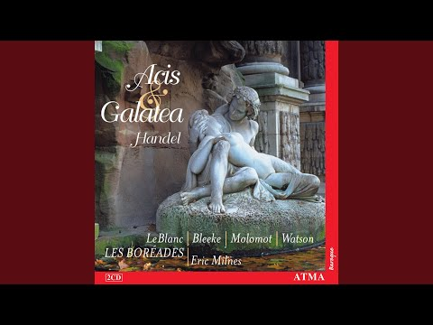 Acis And Galatea, HWV 49, Act I: Recitative. Oh! Didst Thou Know The Pains Of Absent Love (Galatea)