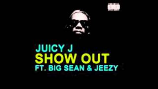 JUICY J -SHOW OUT (INSTRUMENTAL) FT. BIG SEAN & YOUNG JEEZY PRODUCED BY LEBRON FAME