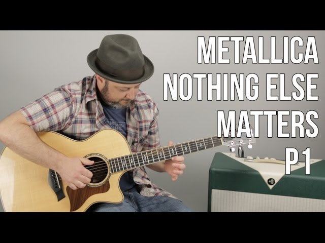 Metallica Nothing Else Matters Guitar Lesson Part 1