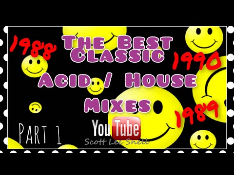 Classic Acid / House Mix 1988 to 1990 - Part 1