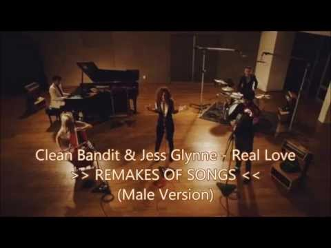Clean Bandit and Jess Glynne - Real Love (Male)