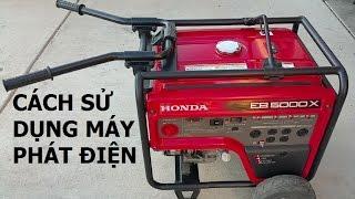 Chia Sẻ Cách Sử Dụng Máy Phát Điện HONDA EB5000X ( how to use HONDA EB5000X Generator ) Video #91