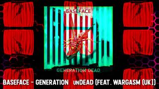 BaseFace - Generation unDead (feat. Wargasm UK) [Audio]