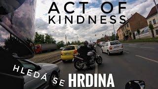 Hledá se hrdina | Má u mě pivo | Act of kindness