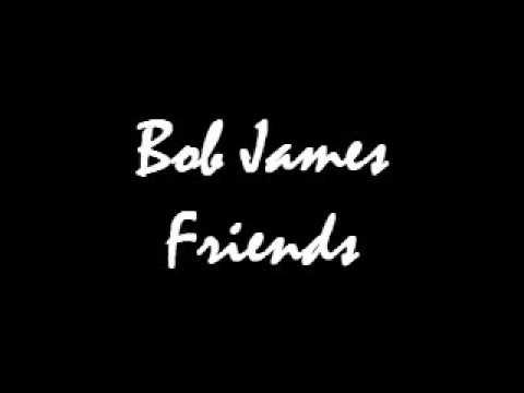 Bob James Friends