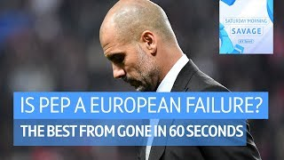 Has Pep failed? Pogba overrated? | Gone in 60 Seconds | #SaturdaySav