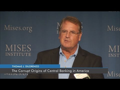 The Corrupt Origins of Central Banking in America | Thomas J. Dilorenzo