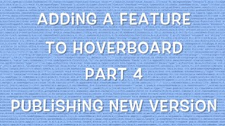 Adding a feature to Hoverboard - Part 4 - Publishing New Version
