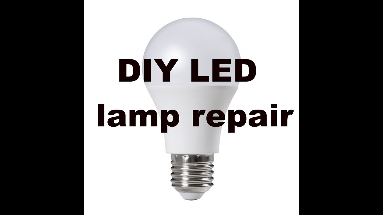 Поправка на ЛЕД лампа, направи си сам, как се прави