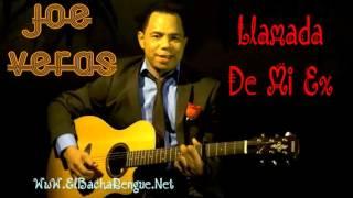 Joe Veras - Llamada De Mi Ex (Bachata 2015)