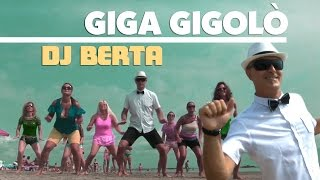 Balli di gruppo 2015 - DJ BERTA - GIGA GIGOLÒ - Nuovo tormentone disco line dance 2016