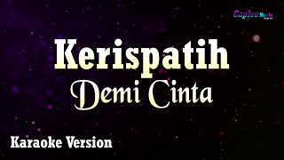 Kerispatih - Demi Cinta (Karaoke Version)